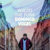 Waldo The Funk Domingo Vogel