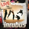 Incubus Wish You Were Here (iTunes Live from Soho)