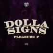 Pleasure P. Dolla Signs