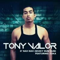 Tony Valor/Zuka D' Nah Nah (Shaky Bum Bum)