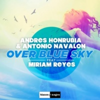 Andres Honrubia&Antonio Navalon/Miriam Reyes Over Blue Sky