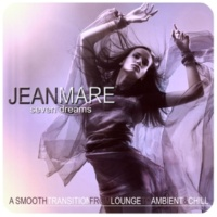 Jean Mare Seven Dreams (A Smooth Transition from from Lounge to Ambient & Chill)