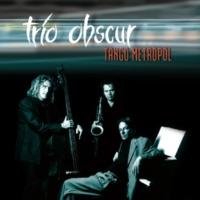Trio Obscur Tango Metropol