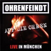 Ohrenfeindt Auf Die Ohren!!! Live in München 24.10.08