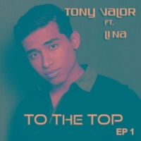 Tony Valor/Li Na To the Top, Vol. 1