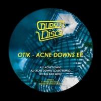 Otik Acne Downs