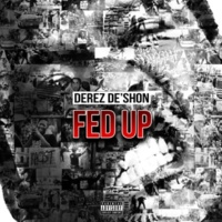 Derez De'Shon Fed Up/Hardaway