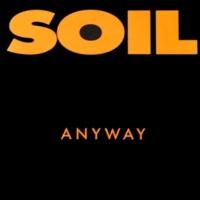 SOIL Anyway