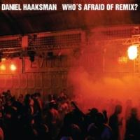 Daniel Haaksman Who's Afraid of Remix?