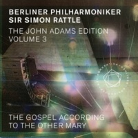 Berliner Philharmoniker The John Adams Edition, Vol. 3: The Gospel According to the Other Mary