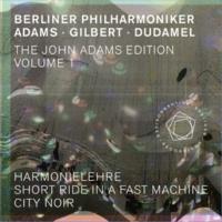 Berliner Philharmoniker The John Adams Edition, Vol. 1: Harmonielehre, Short Ride in a Fast Machine & City Noir