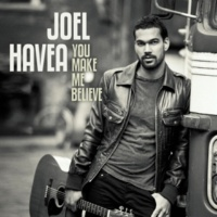 Joel Havea You Make Me Believe