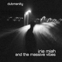 Irie Miah&The Massive Vibes Dubmanity