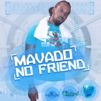 Mavado No Friend