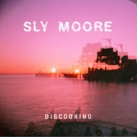 Sly Moore Discooking
