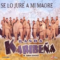 Banda Karibeña Se Lo Juré a Mi Madre