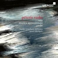 Liepaja Symphony Orchestra&Atvars Lakstigala Vasks: Sala / Musica appassionata / Credo