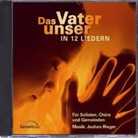 Jochen Rieger Das Vater Unser in 12 Liedern