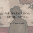 Justin Kayser Father in Kenya