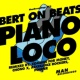 Bert On Beats Piano Loco