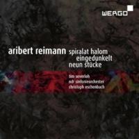 NDR Sinfonieorchester Reimann: Spiralat Halom, Eingedunkelt & Neun Stücke