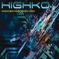 Highko Poison Brothers Making Noise