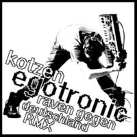 Egotronic Kotzen / Raven gegen Deutschland