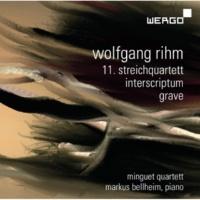 Minguet Quartett Wolfgang Rihm: 11. Streichquartett - Interscriptum - Grave