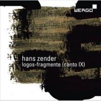 SWR Vokalensemble Stuttgart,SWR Sinfonieorchester Baden-Baden&Freiburg Hans Zender: Logos-Fragmente (Canto IX)