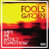 Fools Garden Save the World Tomorrow
