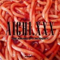 Aichi.xxx あんかけスパ・インシデント?