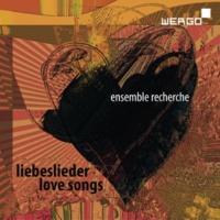 Ensemble Recherche Widmann, Smolka, Czernowin, Andre, Zender & Riehm: Liebeslieder