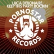 Luca Debonaire Keep This Party Rockin (Club Mix)