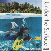 Peter Autschbach Under the Surface