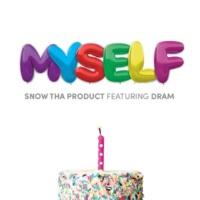 Snow Tha Product Myself (feat. DRAM)
