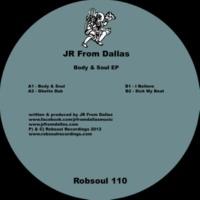 JR From Dallas Body & Soul EP