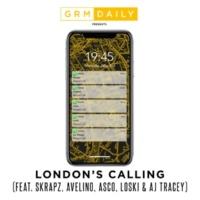 GRM Daily London's Calling (feat. Skrapz, Avelino, Asco, Loski & AJ Tracey)