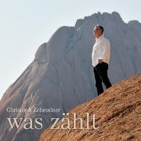 Christoph Zehendner Was zählt