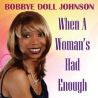 """Bobbye """"Doll"""" Johnson When a Woman's Had Enough"""