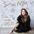Sutton Foster Take Me to the World / Starting Here, Starting Now