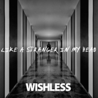 Wishless Like a Stranger in My Head