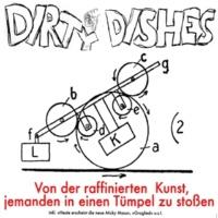 Dirty Dishes Von der raffinierten Kunst, jemanden in einen Tümpel zu stoßen