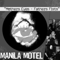 Manila Motel Mothers Eyes - Fathers Fists