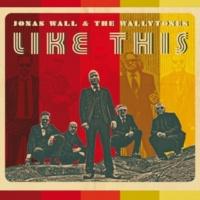 Jonas Wall&The Wallytones Like This