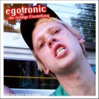 Egotronic ...die richtige Einstellung