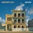 サム・ハント Downtown's Dead