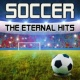 Soccer Champions Soccer - the Eternal Hits