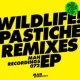 Wildlife! Pastiche (Remixes)