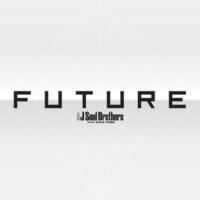 三代目 J SOUL BROTHERS from EXILE TRIBE FUTURE