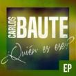 Carlos Baute ¿Quién es ese? (feat. Maite Perroni & Juhn)